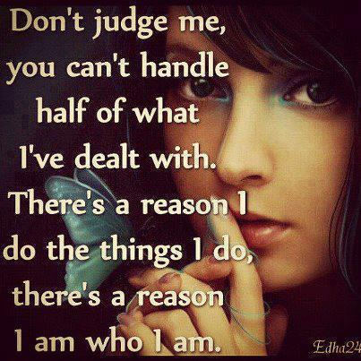 Dont Judge Me Quotes On Life